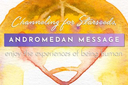 Andromedan Starseed Channel Message