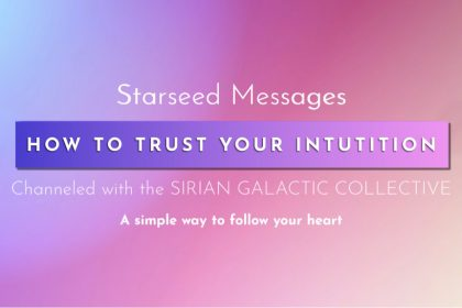 How to Trust your Intuition. Pleiadian Starseed Channeled Message